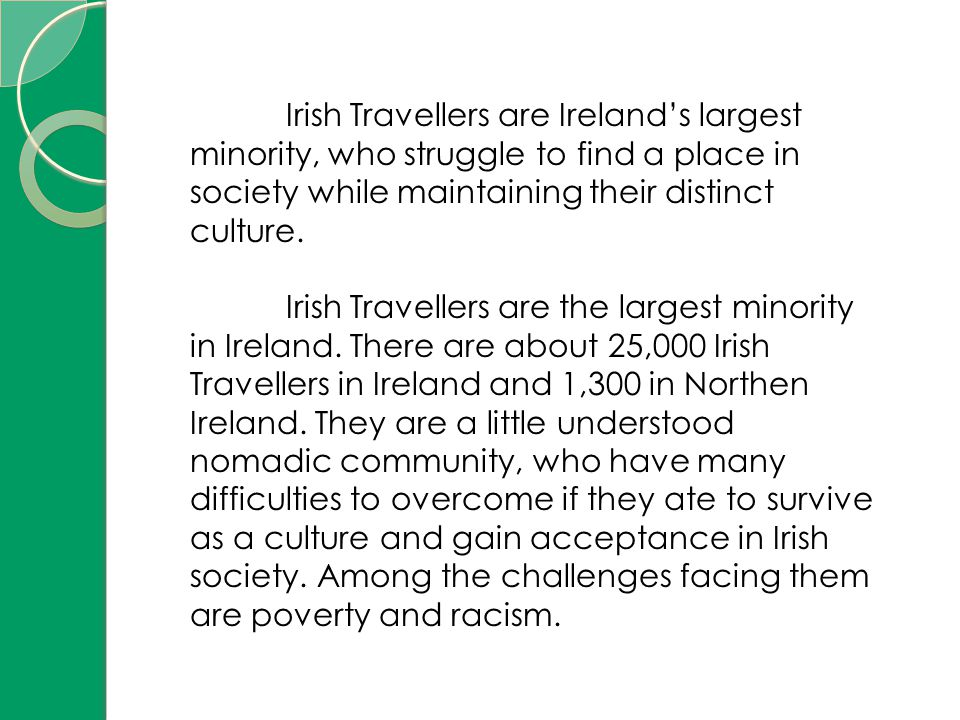 Irish Travellers are Ireland's largest minority, who struggle to find a place in society while maintaining their distinct culture.