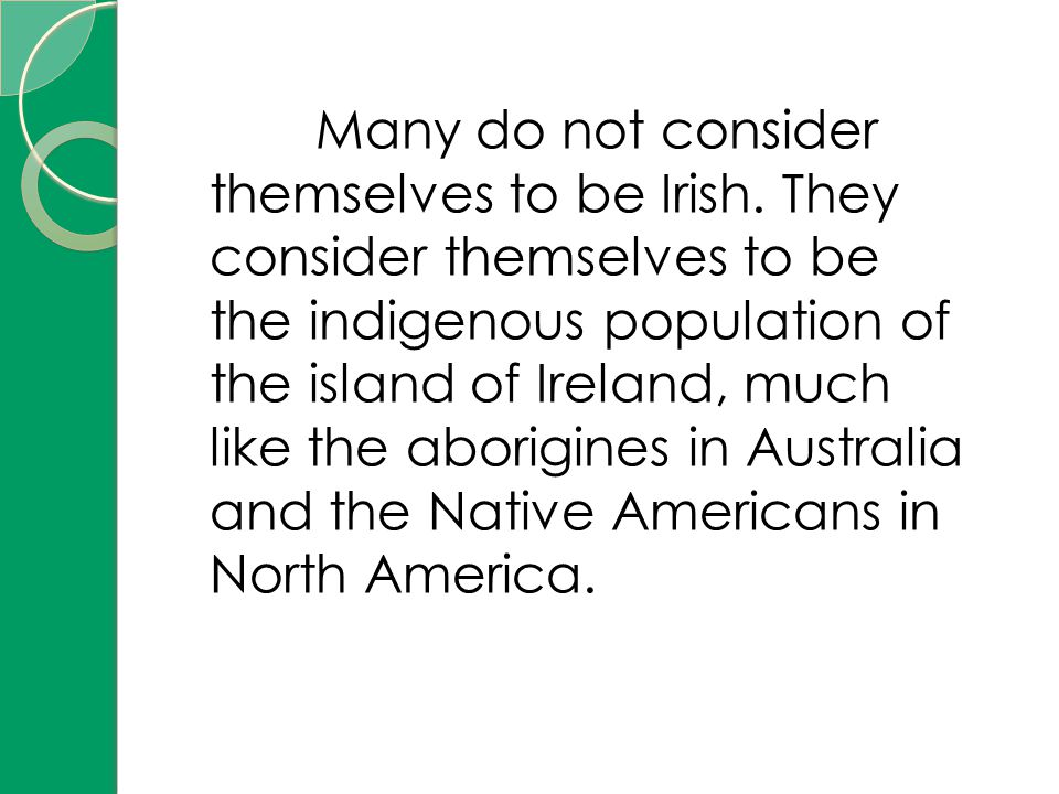 Many do not consider themselves to be Irish.