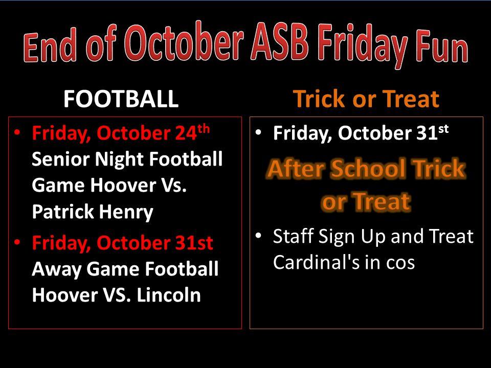 FOOTBALL Friday, October 24 th Senior Night Football Game Hoover Vs.