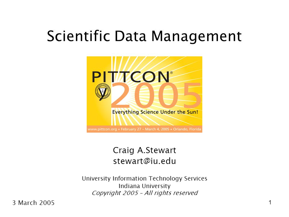 License terms Please cite as: Stewart, C.A.2005. Scientific Data Management.