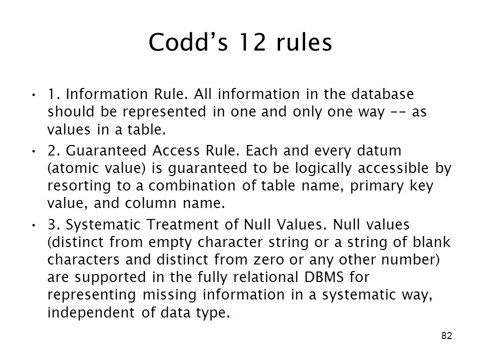 82 Codd's 12 rules 1. Information Rule.