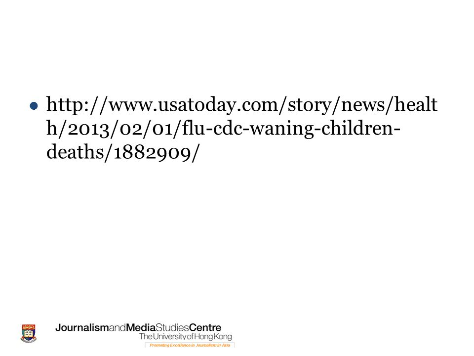 http://www.usatoday.com/story/news/healt h/2013/02/01/flu-cdc-waning-children- deaths/1882909/