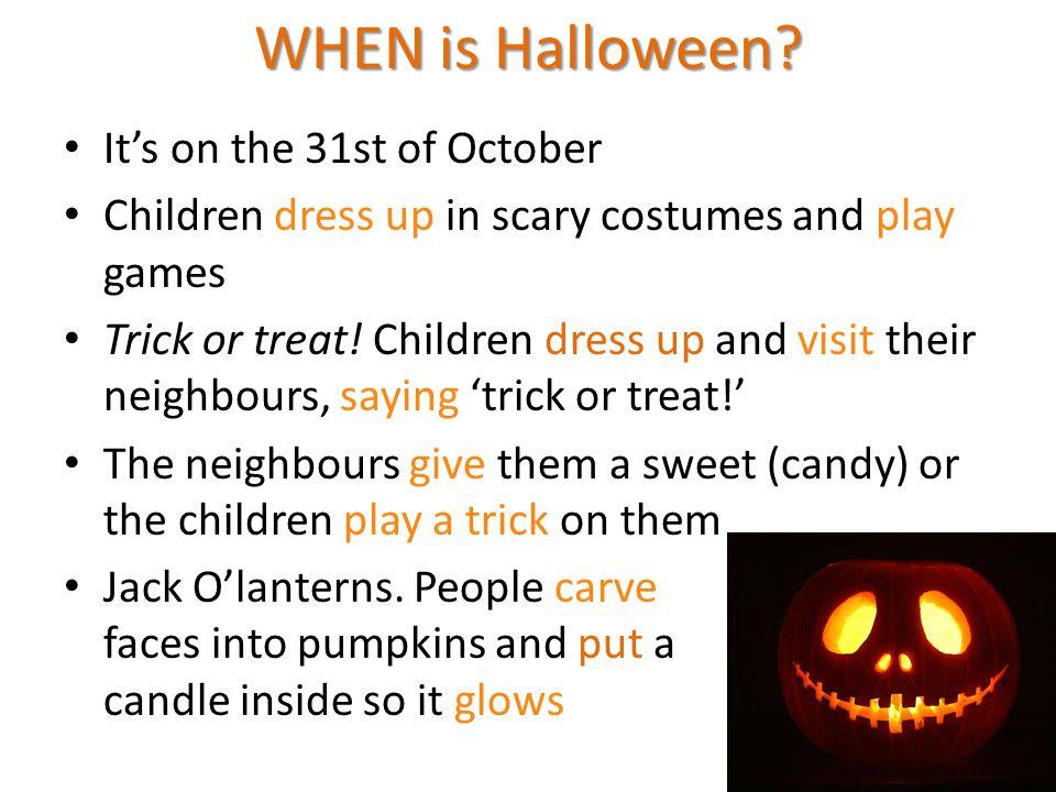 WHEN is Halloween.