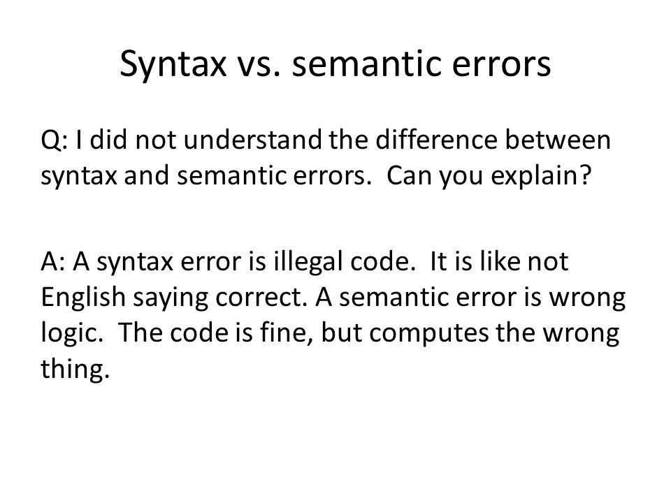 Syntax vs.semantic errors quiz Q: Which errors are these.