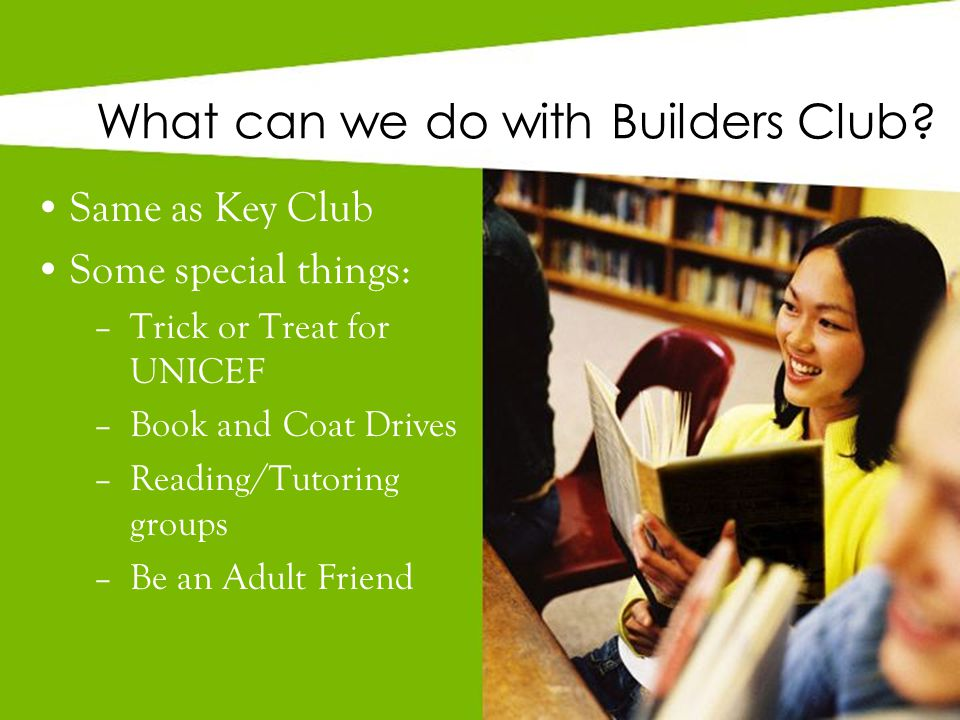 What can we do with Builders Club.