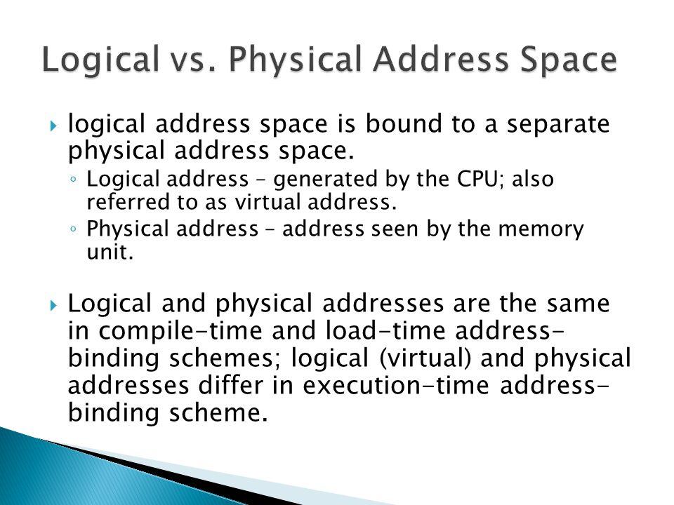  Virtual memory – separation of user logical memory from physical memory.