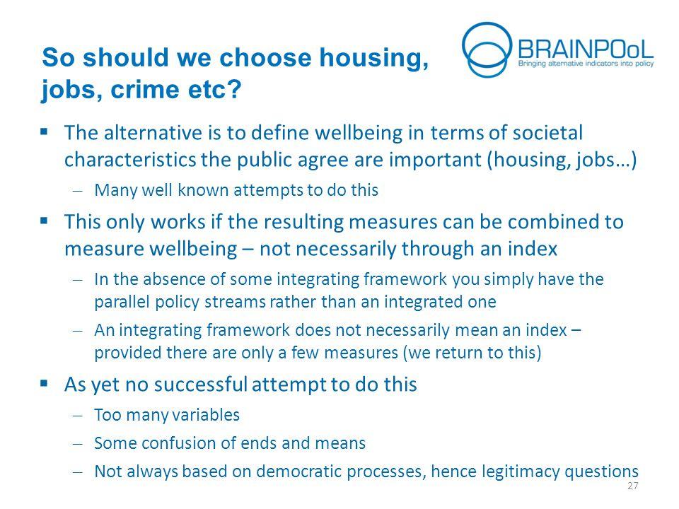 So should we choose housing, jobs, crime etc.