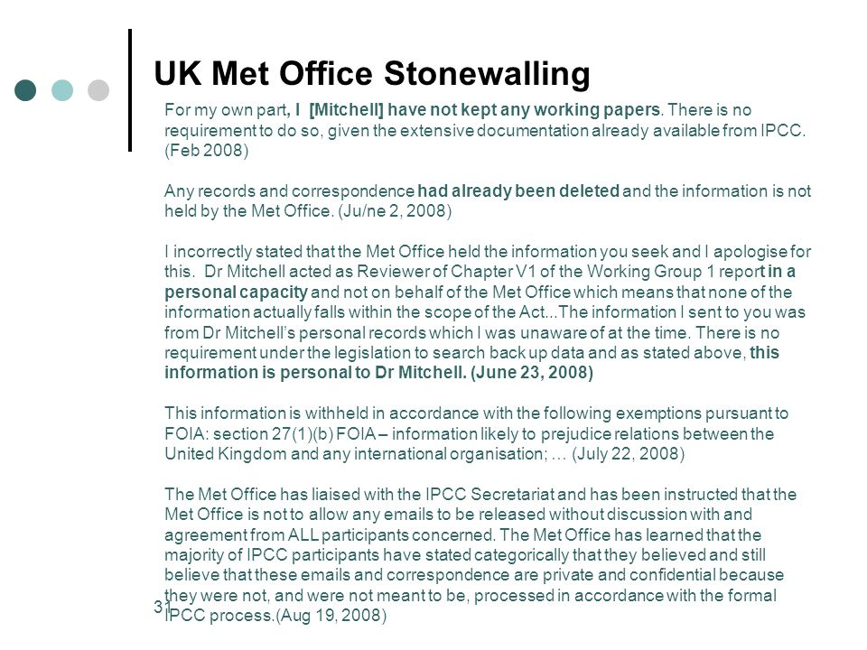 31 UK Met Office Stonewalling For my own part, I [Mitchell] have not kept any working papers.