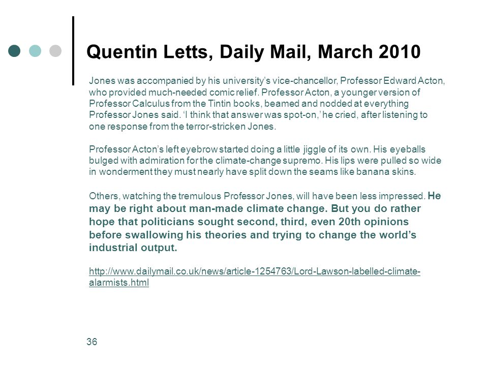 36 Quentin Letts, Daily Mail, March 2010 Jones was accompanied by his university's vice-chancellor, Professor Edward Acton, who provided much-needed comic relief.