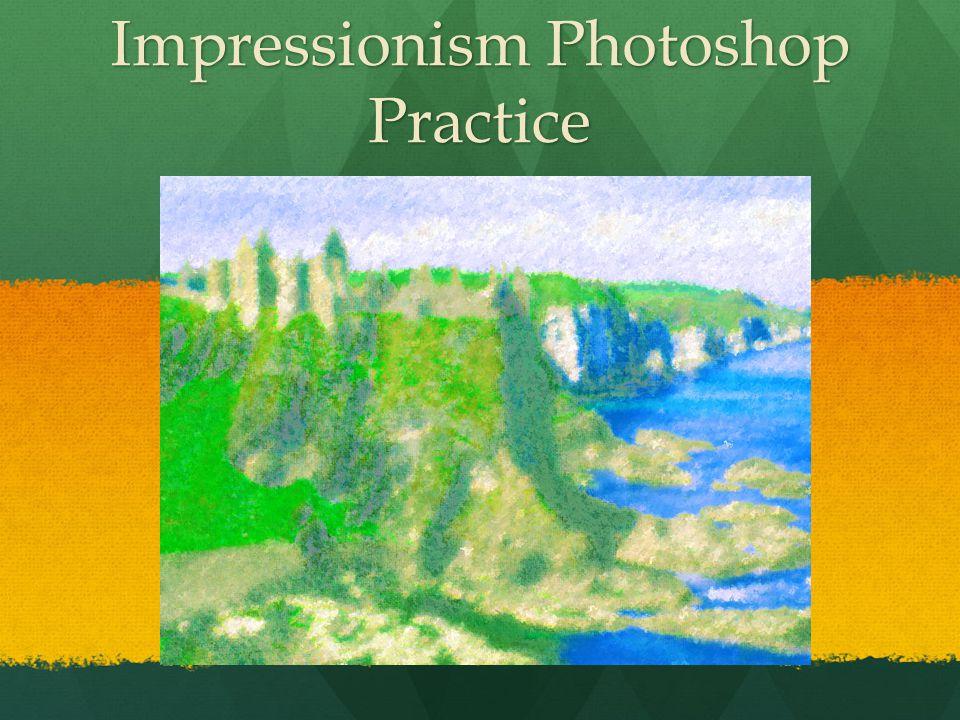 Impressionism Photoshop Practice