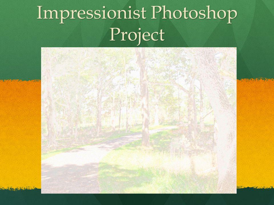 Impressionist Photoshop Project