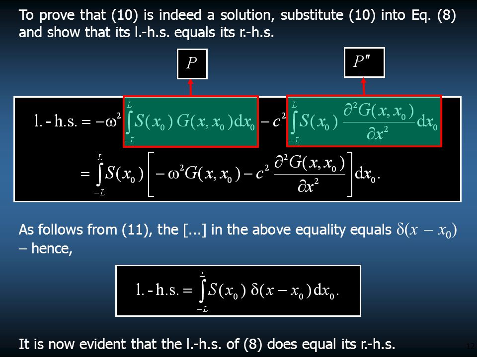 12 As follows from (11), the [...] in the above equality equals δ(x – x 0 ) – hence, It is now evident that the l.-h.s. of (8) does equal its r.-h.s.