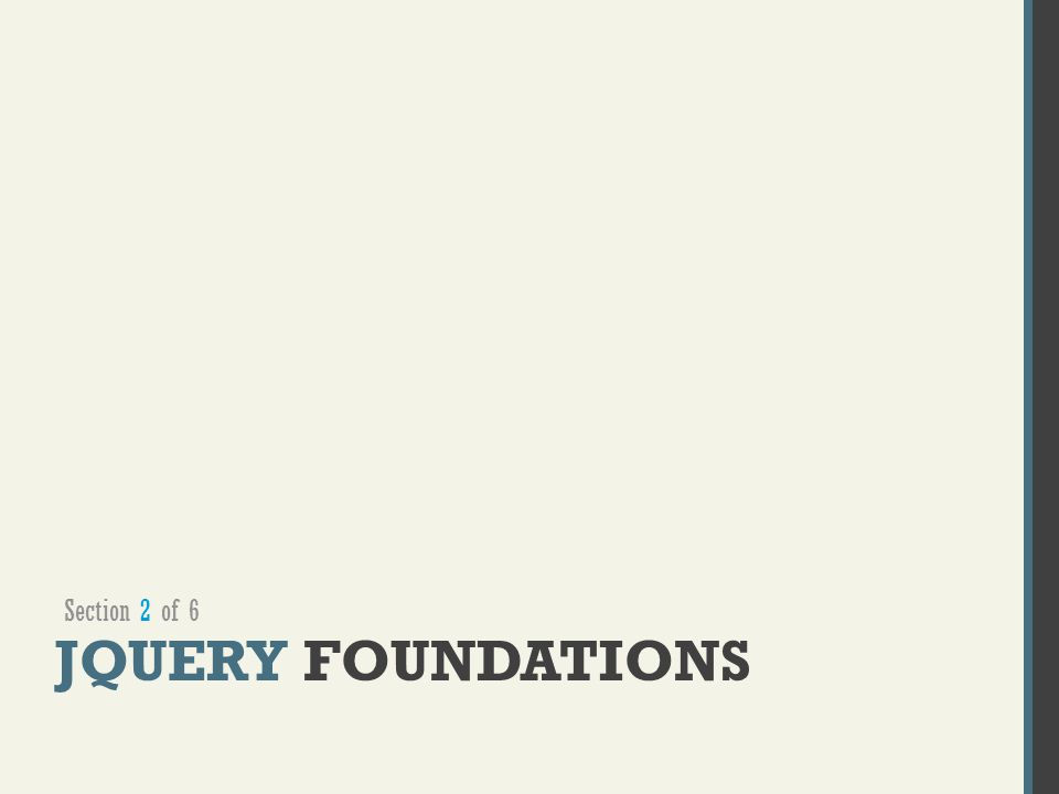 JQUERY FOUNDATIONS Section 2 of 6