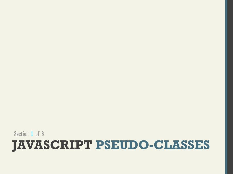 JAVASCRIPT PSEUDO-CLASSES Section 1 of 6