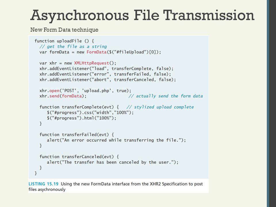 Asynchronous File Transmission New Form Data technique