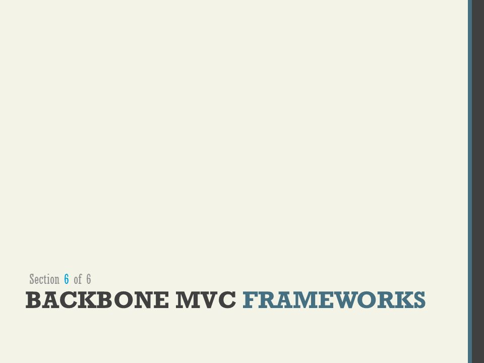 BACKBONE MVC FRAMEWORKS Section 6 of 6