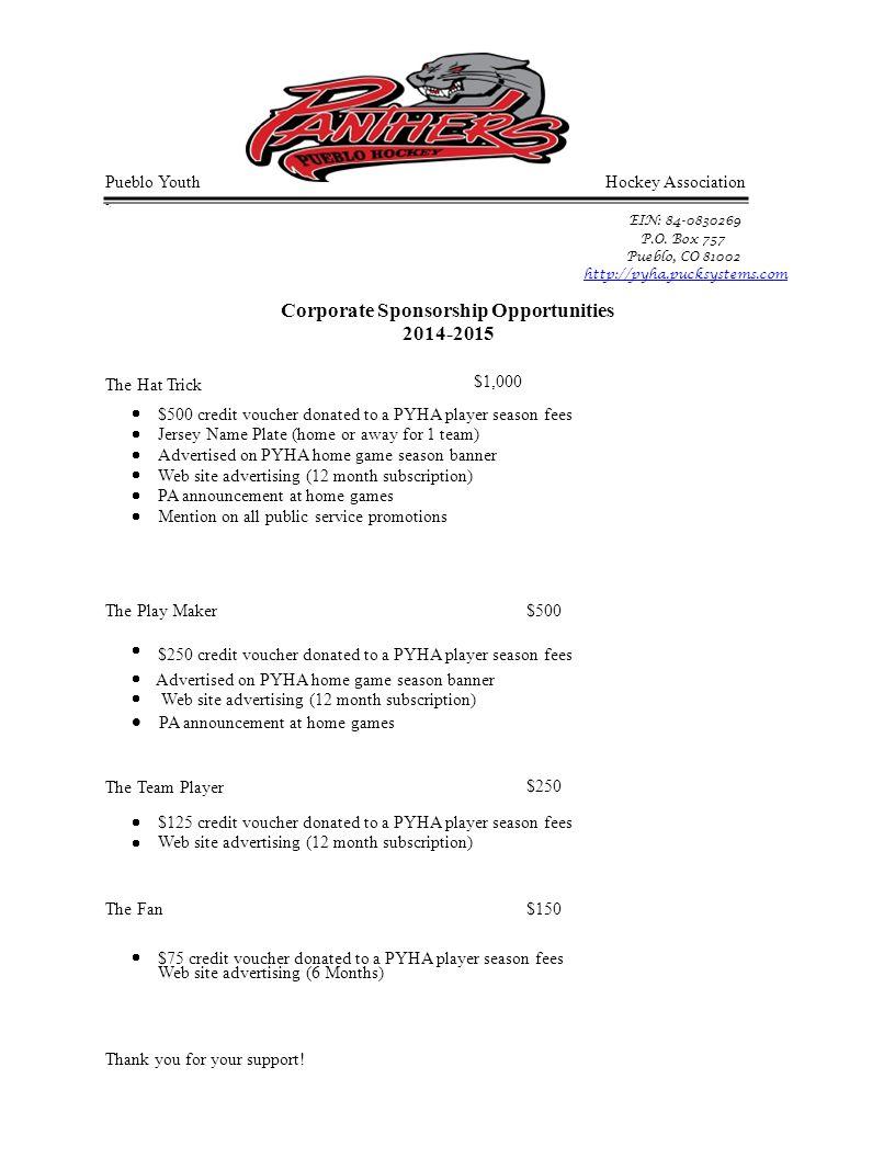 Pueblo Youth -. The Hat Trick Hockey Association EIN: 84-0830269 P.O. Box 757 Pueblo, CO 81002 http://pyha.pucksystems.com Corporate Sponsorship Oppor