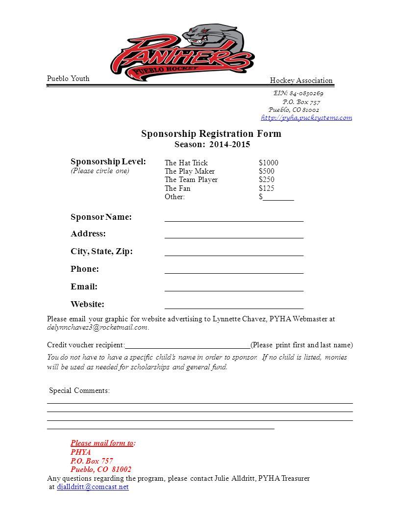 Pueblo Youth -. Hockey Association EIN: 84-0830269 P.O. Box 757 Pueblo, CO 81002 http://pyha.pucksystems.com Sponsorship Registration Form Season: 201