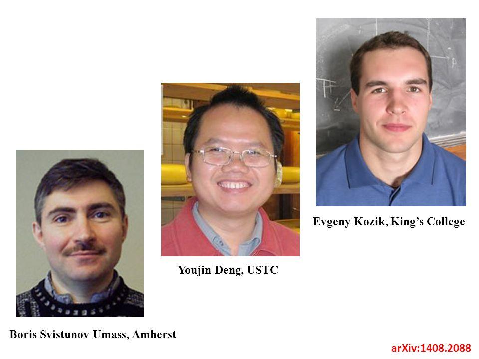 Youjin Deng, USTC Evgeny Kozik, King's College Boris Svistunov Umass, Amherst arXiv:1408.2088