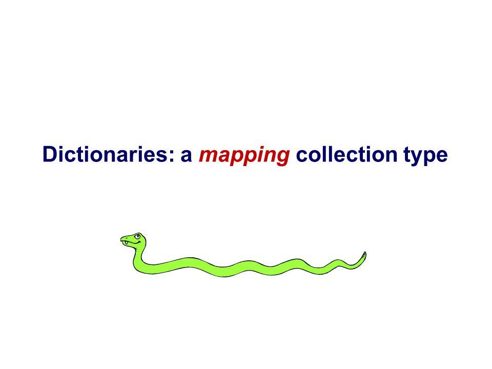 Dictionaries: a mapping collection type