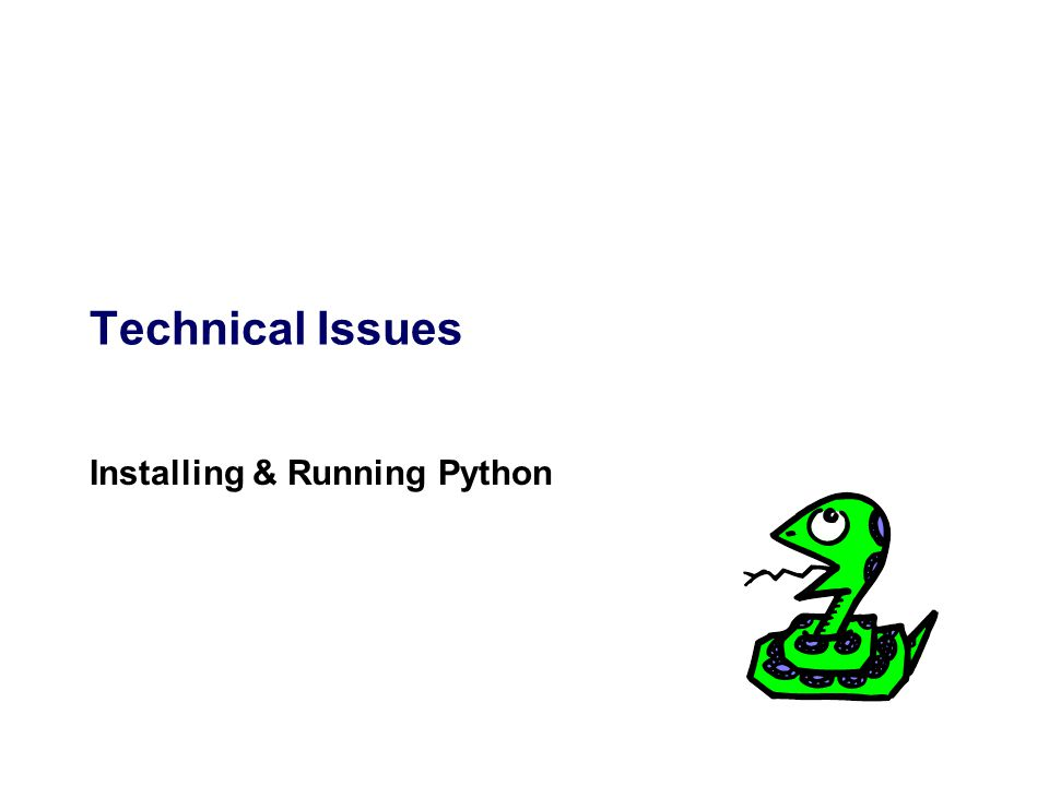Technical Issues Installing & Running Python