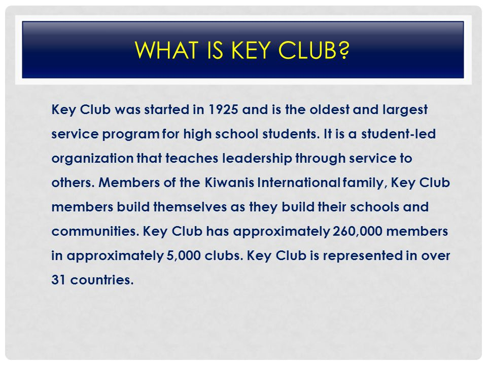 WHAT IS KEY CLUB.