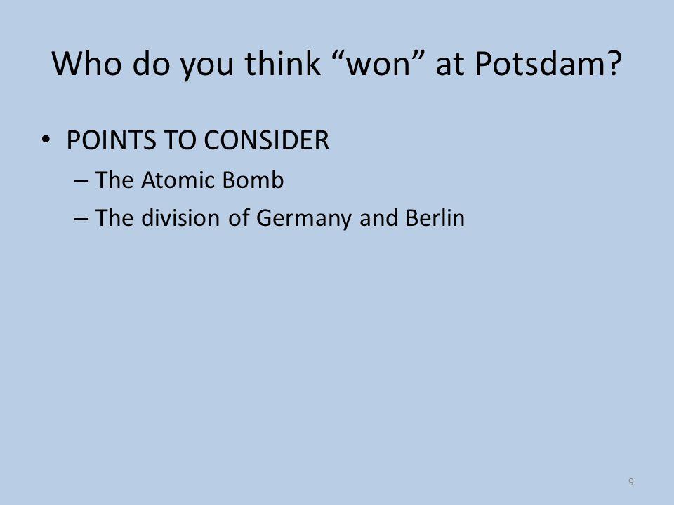 Who do you think won at Potsdam.
