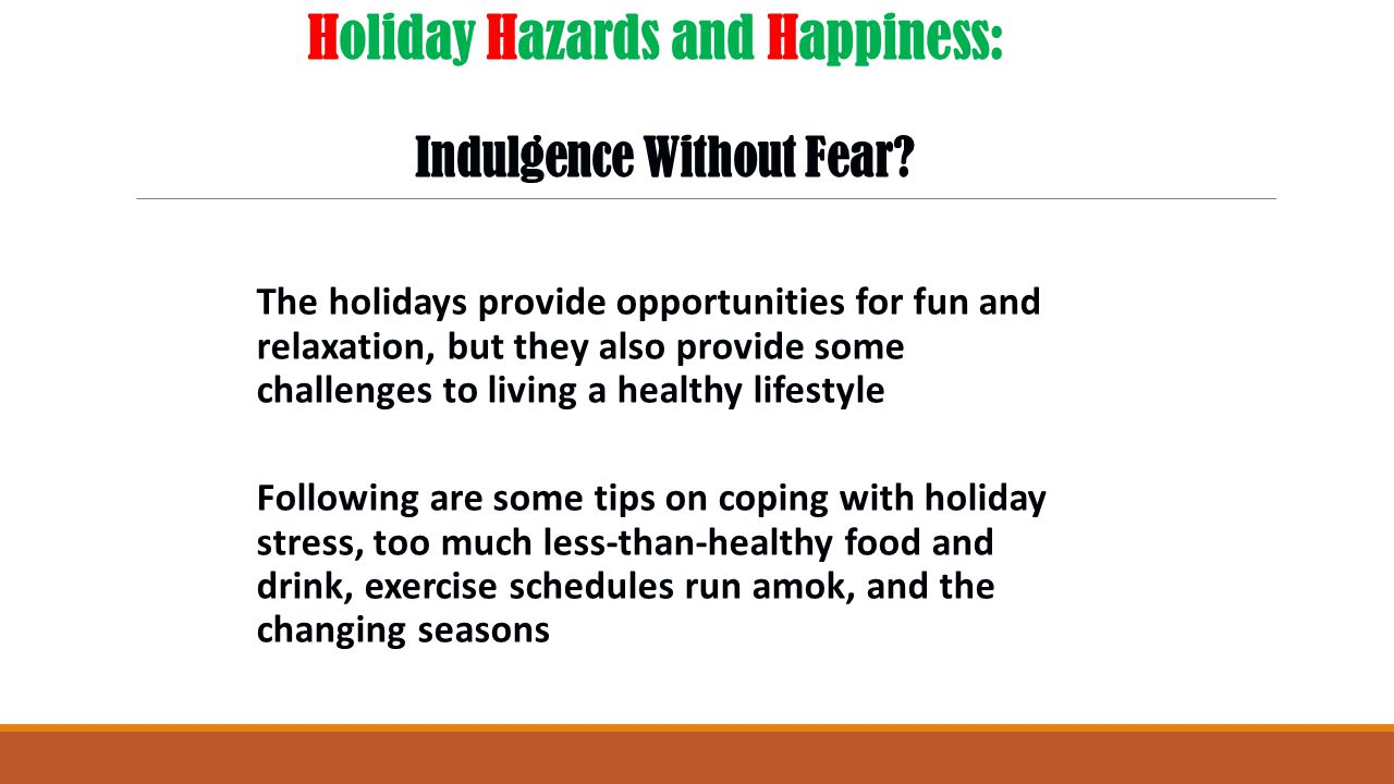Holiday Hazards and Happiness: Indulgence Without Fear.