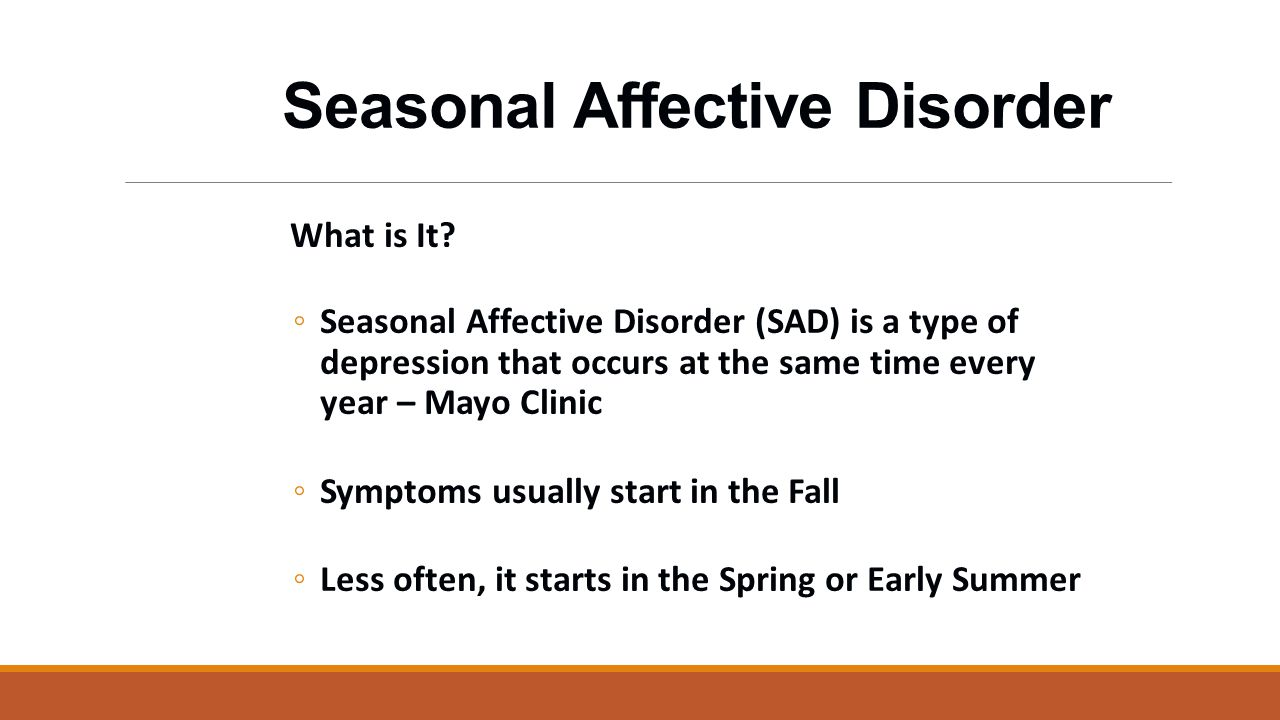 Seasonal Affective Disorder What is It.