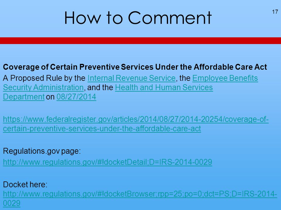 How to Comment 17 Coverage of Certain Preventive Services Under the Affordable Care Act A Proposed Rule by the Internal Revenue Service, the Employee