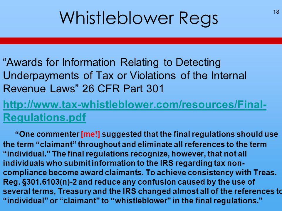 """Whistleblower Regs 18 """"Awards for Information Relating to Detecting Underpayments of Tax or Violations of the Internal Revenue Laws"""" 26 CFR Part 301 h"""
