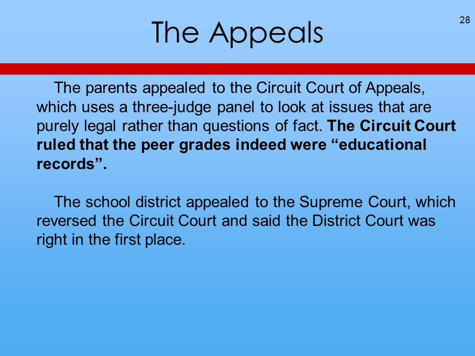 The Appeals 28 The parents appealed to the Circuit Court of Appeals, which uses a three-judge panel to look at issues that are purely legal rather than questions of fact.