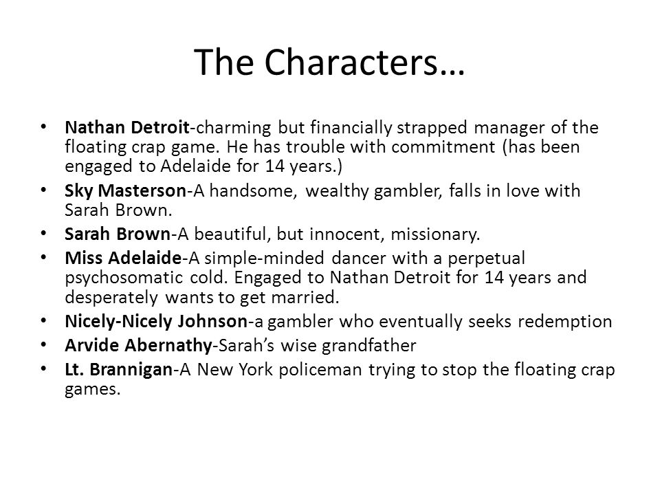 The Characters… Nathan Detroit-charming but financially strapped manager of the floating crap game.