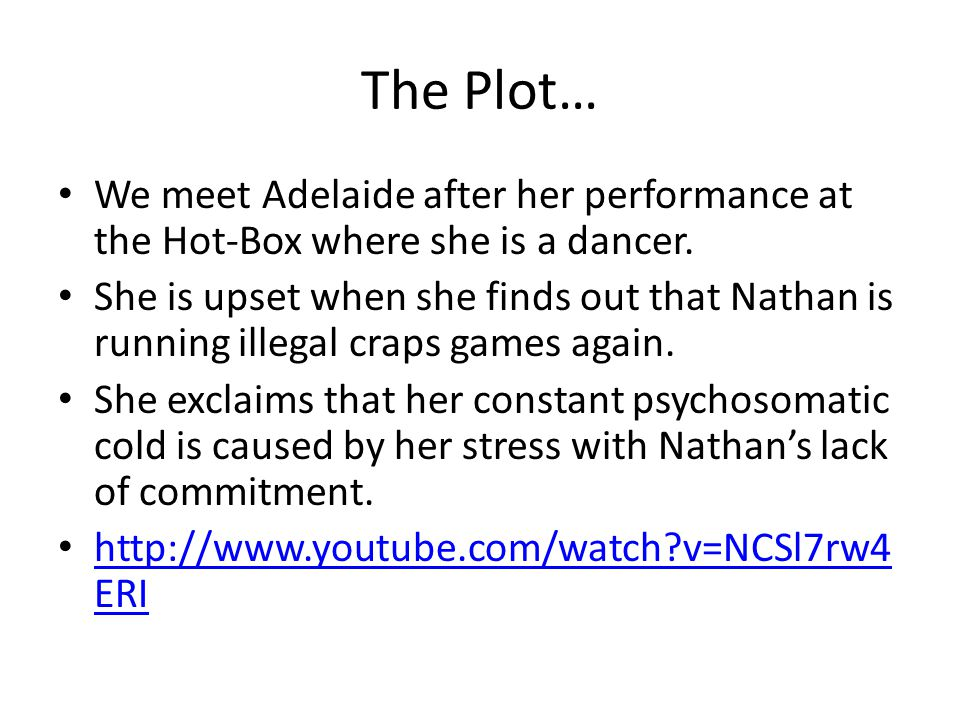 The Plot… We meet Adelaide after her performance at the Hot-Box where she is a dancer.