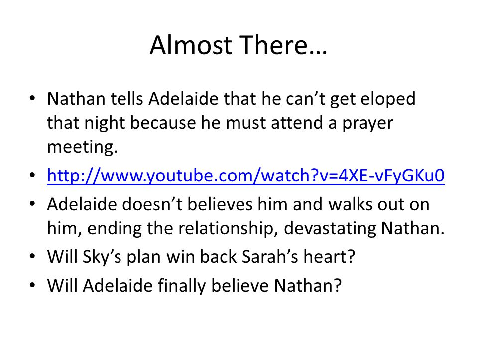 Almost There… Nathan tells Adelaide that he can't get eloped that night because he must attend a prayer meeting.