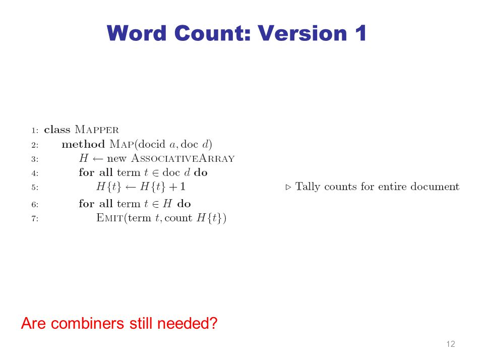 Word Count: Version 1 Are combiners still needed 12