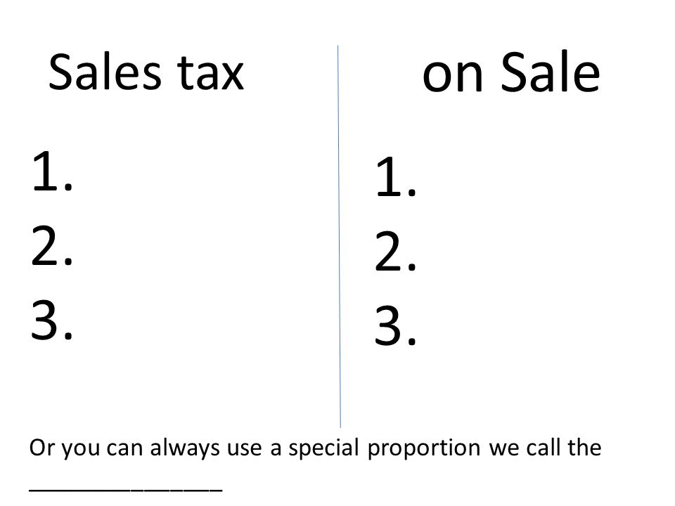 on Sale Sales tax 1. 2. 3. 1. 2. 3.