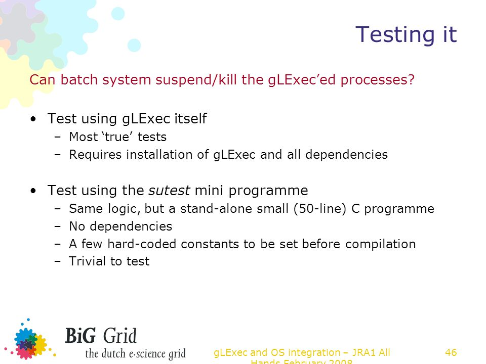 Testing it Can batch system suspend/kill the gLExec'ed processes.
