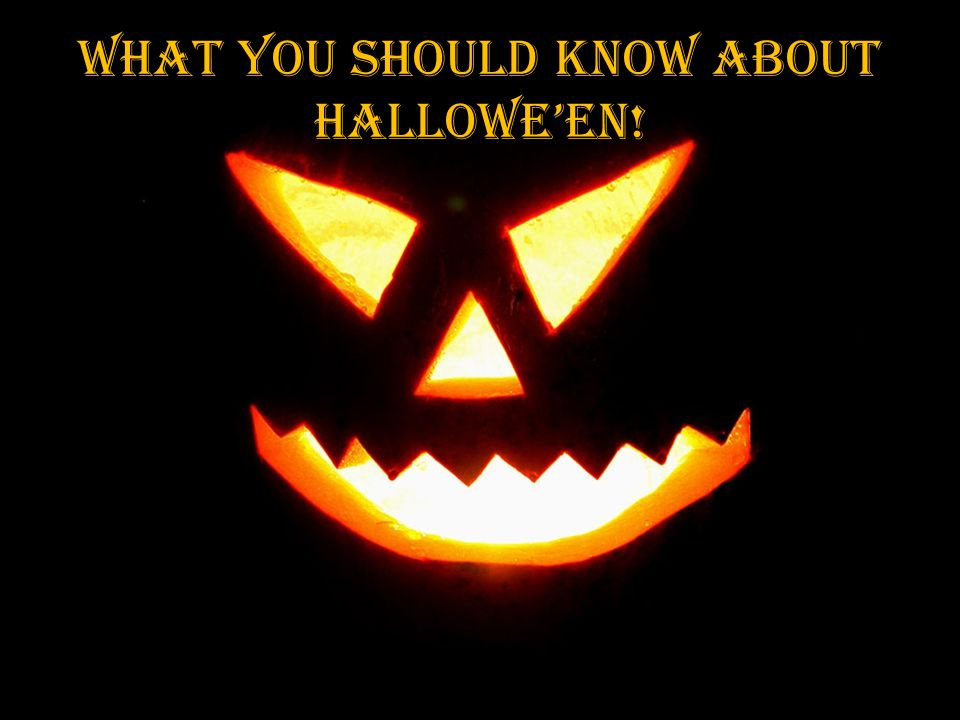 What you should know about Hallowe'en!
