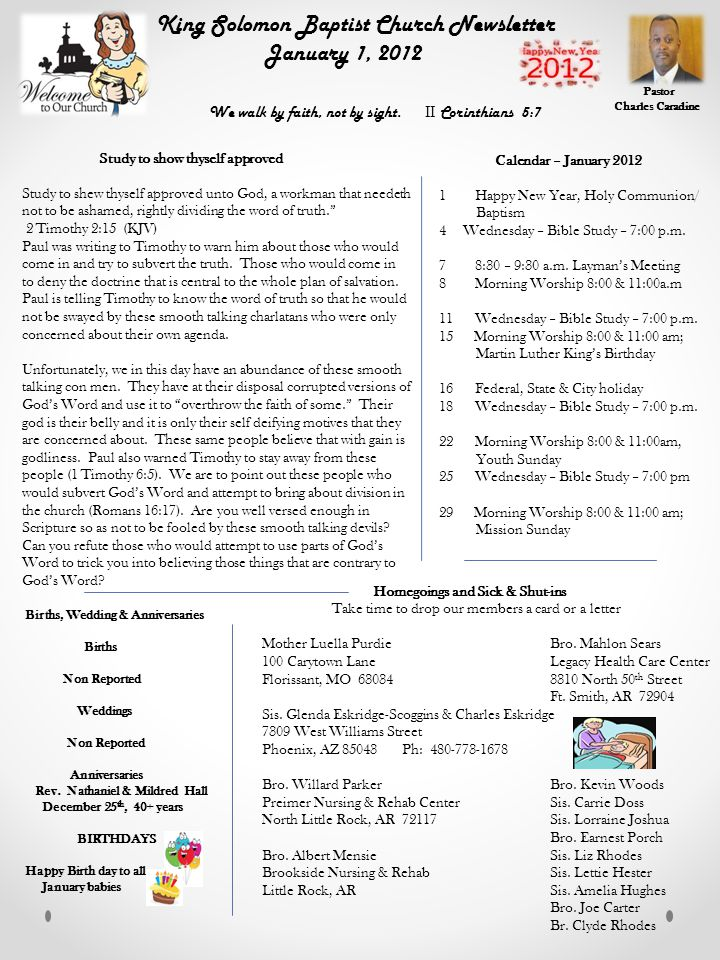King Solomon Baptist Church Newsletter January 1, 2012 Study to show thyself approved Study to shew thyself approved unto God, a workman that needeth not to be ashamed, rightly dividing the word of truth. 2 Timothy 2:15 (KJV) Paul was writing to Timothy to warn him about those who would come in and try to subvert the truth.