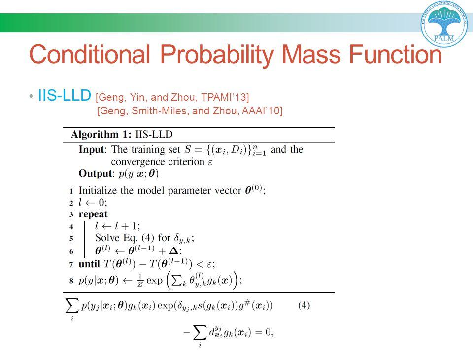 Conditional Probability Mass Function IIS-LLD [Geng, Yin, and Zhou, TPAMI'13] [Geng, Smith-Miles, and Zhou, AAAI'10]