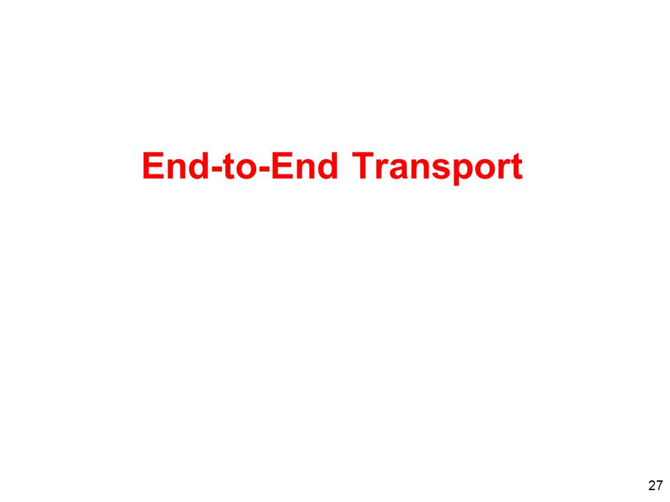 End-to-End Transport 27