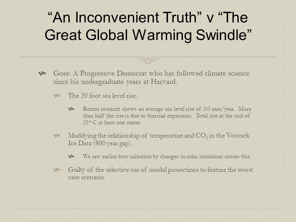 """An Inconvenient Truth"" v ""The Great Global Warming Swindle""  Gore: A Progressive Democrat who has followed climate science since his undergraduate y"
