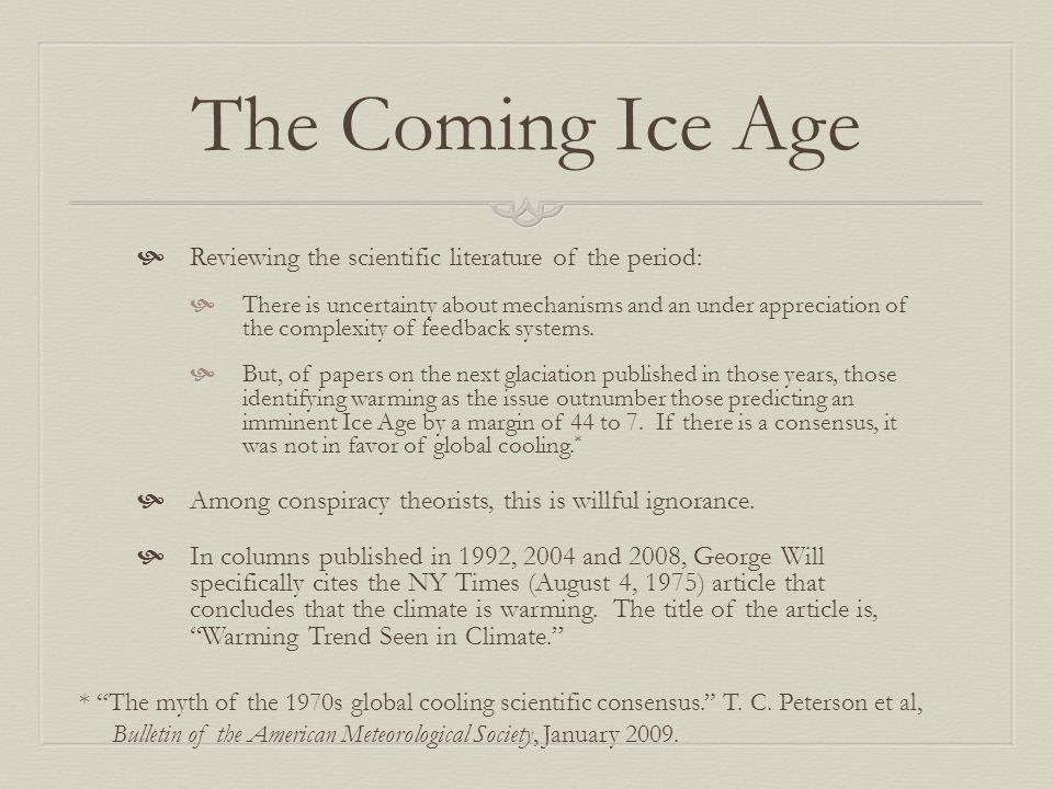 The Coming Ice Age  Reviewing the scientific literature of the period:  There is uncertainty about mechanisms and an under appreciation of the compl