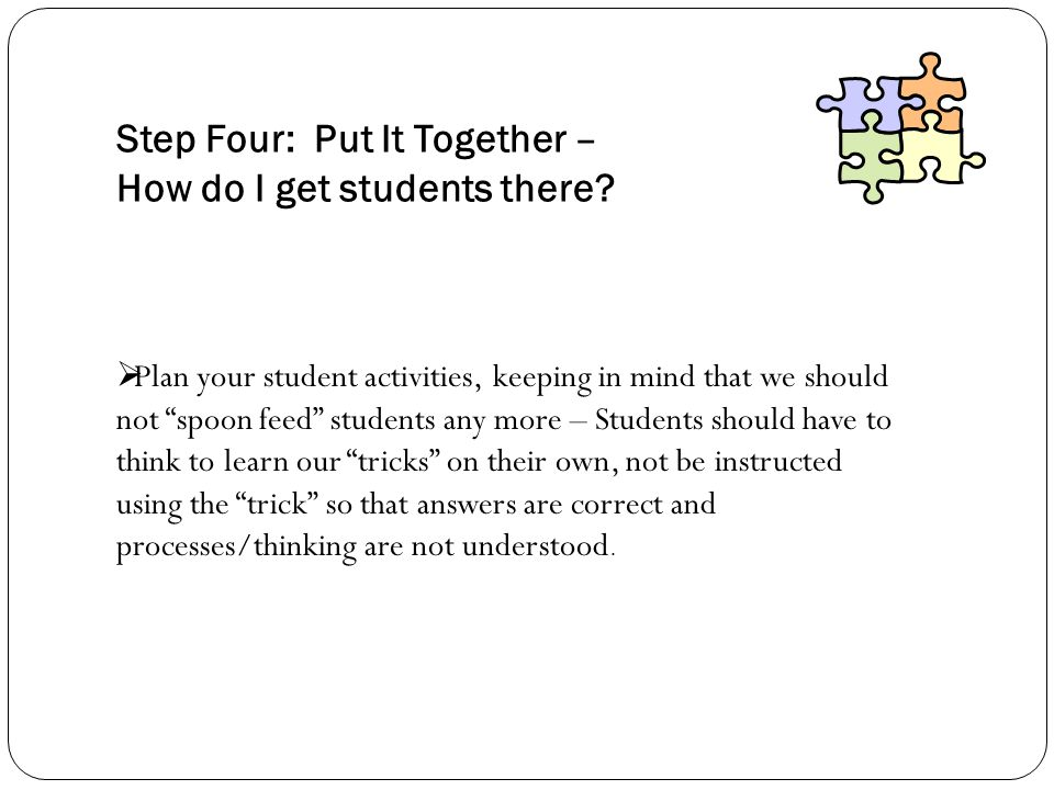 Step Four: Put It Together – How do I get students there.