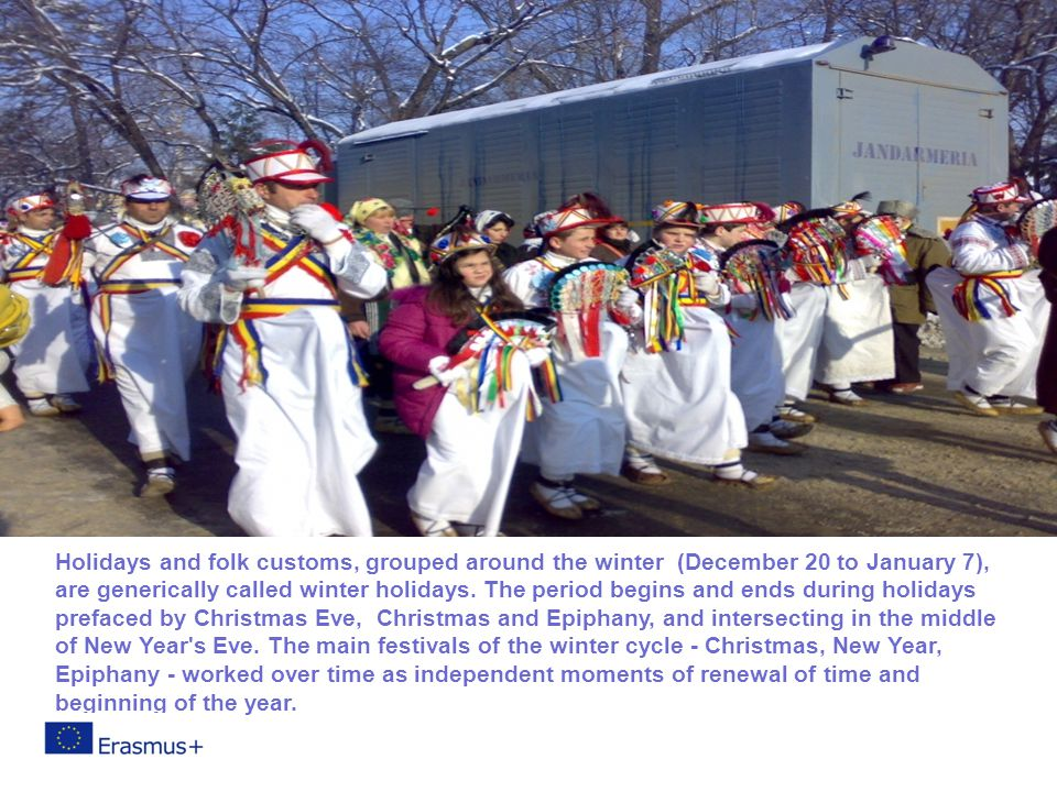 Holidays and folk customs, grouped around the winter (December 20 to January 7), are generically called winter holidays.