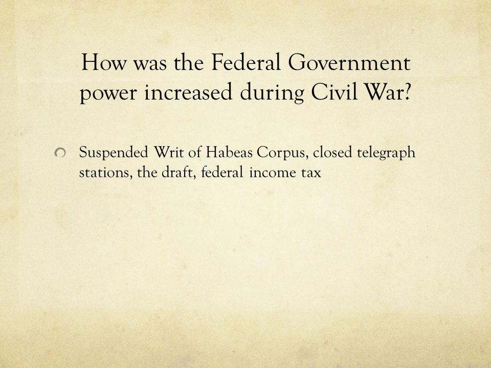 How was the Federal Government power increased during Civil War.