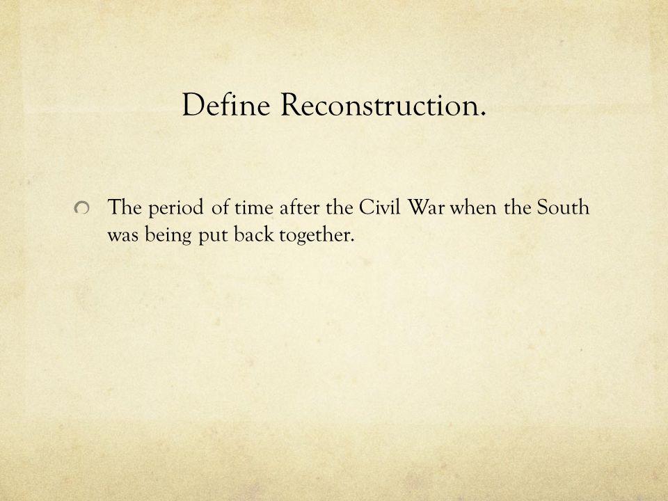 Define Reconstruction.