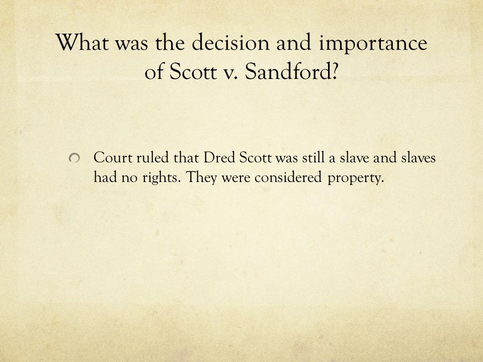 What was the decision and importance of Scott v. Sandford.