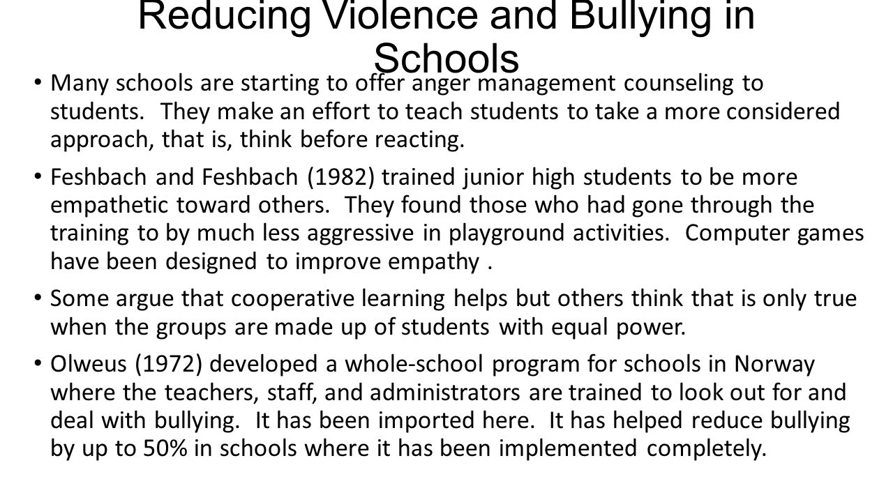 Reducing Violence and Bullying in Schools Many schools are starting to offer anger management counseling to students. They make an effort to teach stu